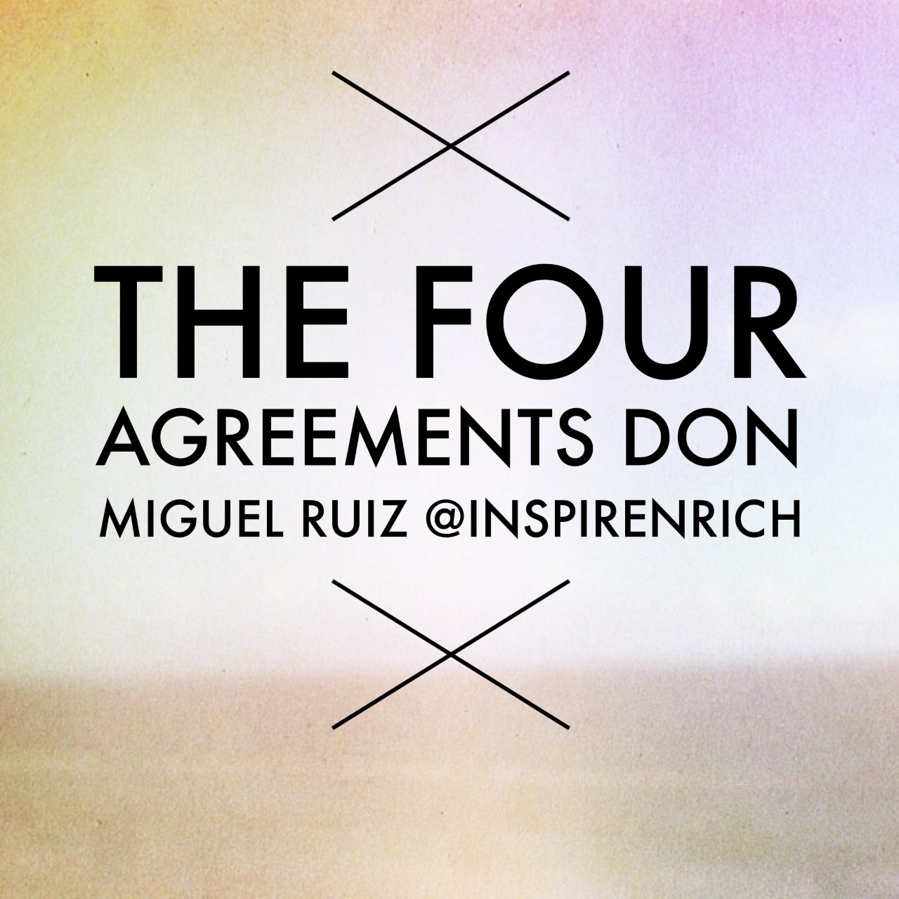 The Four Agreements Don Miguel Ruiz Inspirenrich